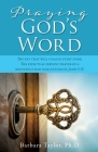 Praying God's Word: The key that will unlock every door The effectual fervent prayer of a righteous man availeth much. James 5:16 Cover Image