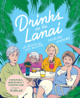 Drinks on the Lanai: Cocktails, Mocktails And Cheesecake Inspired By The Golden Girls Cover Image