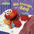 Big Enough for a Bed (Sesame Street) Cover Image
