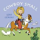 Cowboy Small (Lois Lenski Books) Cover Image