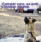 Camper vans, ex-pats and Spanish hounds: The strays of Spain: from road trip to rescue Cover Image