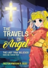 The Travels of Angel, the Last True Believer: Books One Through Four Cover Image