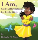 I Am: God's Affirmations For Little Girls Cover Image