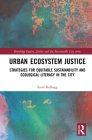 Urban Ecosystem Justice: Strategies for Equitable Sustainability and Ecological Literacy in the City (Routledge Equity) Cover Image