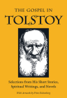 The Gospel in Tolstoy: Selections from His Short Stories, Spiritual Writings & Novels (Gospel in Great Writers) Cover Image