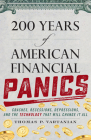 200 Years of American Financial Panics: Crashes, Recessions, Depressions, and the Technology That Will Change It All Cover Image