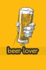 Beer Lover: Notebook Beer 120 Pages Beer Lovers Gifts Cover Image