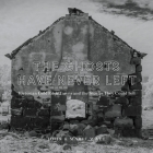 The Ghosts Have Never Left: Victorian Gold Rush Towns and the Stories They Could Tell Cover Image