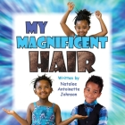 My Magnificent Hair Cover Image