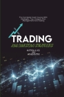 Trading And Investing Strategies: The Complete Crash Course With Strategies, Tips, Analysis, Risk Management And Trading Cover Image