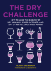 The Dry Challenge: How to Lose the Booze for Dry January, Sober October, and Any Other Alcohol-Free Month Cover Image