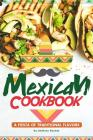 Mexican Cookbook: A Fiesta of Traditional Flavors Cover Image
