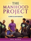 The Manhood Project: Curriculum Manual Cover Image