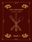 just add magic: cookbook with recipes and riddles book 1 Cover Image