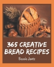 365 Creative Bread Recipes: Keep Calm and Try Bread Cookbook Cover Image