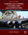 Casing and Liners for Drilling and Completion: Design and Application (Gulf Drilling Guides) Cover Image