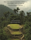 Pre-Columbian Central America, Colombia, and Ecuador: Toward an Integrated Approach (Dumbarton Oaks Other Titles in Pre-Columbian Studies) Cover Image