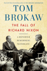 The Fall of Richard Nixon: A Reporter Remembers Watergate Cover Image