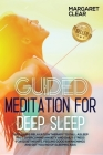 Giuded meditation for deep sleep: The 7 steps Relaxation Therapy to fall asleep fast overcoming anxiety and daily stress for quiet nights, feeling goo Cover Image
