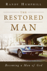 The Restored Man: Becoming a Man of God Cover Image