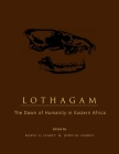 Lothagam: The Dawn of Humanity in Eastern Africa Cover Image