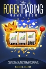 The Forex Trading Game Room: Discover the f***ing