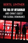 The Wa of Myanmar and China's Quest for Global Dominance Cover Image