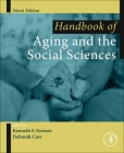 Handbook of Aging and the Social Sciences (Handbooks of Aging) Cover Image