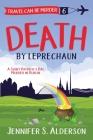 Death by Leprechaun: A Saint Patrick's Day Murder in Dublin Cover Image