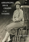 Arranging Deck Chairs on the Titanic Cover Image