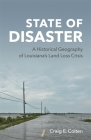 State of Disaster: A Historical Geography of Louisiana's Land Loss Crisis Cover Image