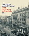 New York's Yiddish Theater: From the Bowery to Broadway Cover Image