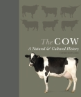 The Cow: A Natural and Cultural History Cover Image