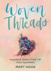 Woven Threads: Inspirational Stories of Real Life Divine Appointments Cover Image