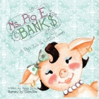 Ms. Pig E. Banks: A Pig's Tale for Little Savers Cover Image