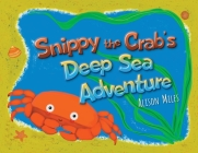 Snippy The Crab's Deep Sea Adventures Cover Image