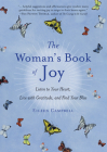 The Woman's Book of Joy: Listen to Your Heart, Live with Gratitude, and Find Your Bliss Cover Image