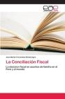 La Conciliación Fiscal Cover Image