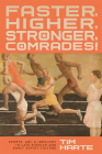 Faster, Higher, Stronger, Comrades!: Sports, Art, and Ideology in Late Russian and Early Soviet Culture Cover Image