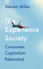 The Experience Society: Consumer Capitalism Rebooted Cover Image