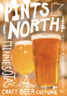 Pints North: Minnesota's Craft Beer Culture Cover Image
