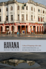 Havana Beyond the Ruins: Cultural Mappings After 1989 Cover Image