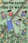 The Fin-Eating Tree of Waikiki Cover Image