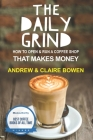 The Daily Grind: How to open & run a coffee shop that makes money Cover Image