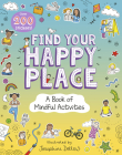 Find Your Happy Place: A Book of Mindful Activities Cover Image