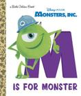 M Is for Monster (Disney/Pixar Monsters, Inc.) (Little Golden Book) Cover Image