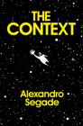 Alexandro Segade: The Context Cover Image