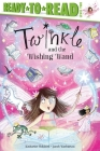 Twinkle and the Wishing Wand: Ready-to-Read Level 2 Cover Image