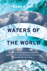 Waters of the World: The Story of the Scientists Who Unraveled the Mysteries of Our Oceans, Atmosphere, and Ice Sheets and Made the Planet Whole Cover Image