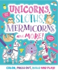 Unicorns, Sloths, Mermicorns and More! Cover Image